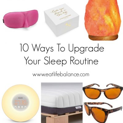 10 Ways To Upgrade Your Sleep Routine